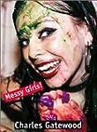 Messy Girls!
