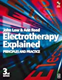 Electrotherapy Explained: Principles and Practice, 3e