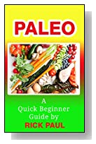Paleo diet: A quick beginner guide ( benefits, weight loss, exercise, habit, healthy, how to start paleo, quickstart)