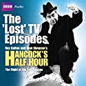 Hancock: The Lost TV Episodes: The Flight of the Red Shadow Audiobook by Ray Galton, Alan Simpson Narrated by Tony Full Cast incl. Hancock, Sid James