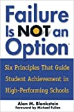 Failure Is Not an Option(TM): Six Principles That Guide Student Achievement in High-Performing Schools