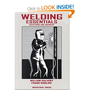 Welding Essentials: Questions & Answers (Expanded Edition)
