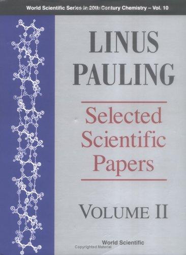 Linus Pauling: Selected Scientific Papers : Biomolecular Sciences (World Scientific Series In 20Th Century Chemistry)
