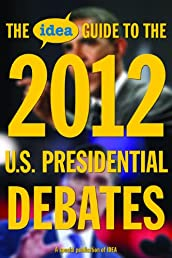 The IDEA Guide to the 2012 U.S. Presidential Debates