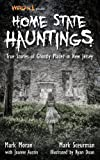 img - for Weird NJ Presents... Home State Hauntings: True Stories of Ghostly Places in New Jersey book / textbook / text book