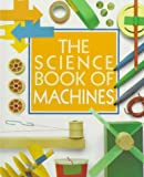Science Book of Machines (0152006133) by Ardley, Neil