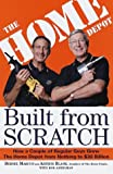 Built from Scratch : How a Couple of Regular Guys Grew the Home Depot from Nothing to $30 Billion (0812930584) by Marcus, Bernie