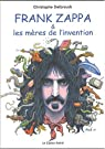 Frank Zappa et les m�res de l'invention par Delbrouck