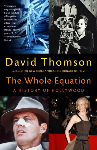 The Whole Equation: A History of Hollywood, David Thomson