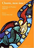 img - for Chante, mon   me ! Antiennes et psaumes, Ann  e B (French Edition) book / textbook / text book