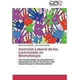 Inserción Laboral de los Licenciados en Bromatología: Una mirada desde las competencias adquiridas durante la...