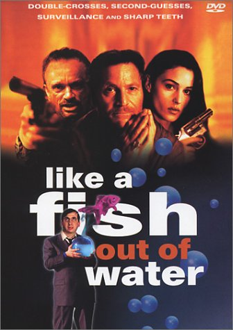 Comme un poisson hors de l'eau / Like a Fish Out of Water / Как рыбка без воды (1999)