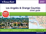 The Thomas Guide 2007 Los Angeles & Orange Counties street guide