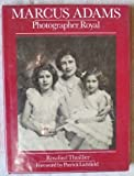 img - for Marcus Adams: Photographer Royal by Rosalind Thuillier (1986-01-01) book / textbook / text book