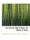 The Five-Foot Shelf of Books: The Odyssey of Homer (1140509373) by Eliot, Charles W.