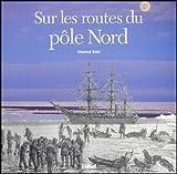 echange, troc Chantal Edel - Sur les routes du pôle Nord