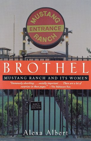 Brothel: Mustang Ranch and Its Women, Alexa Albert