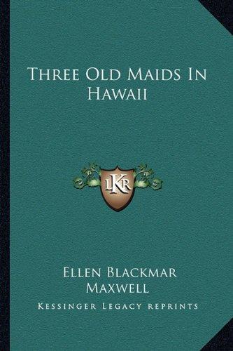 Three Old Maids in Hawaii