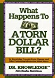 What Happens to a Torn Dollar Bill?: Dr. Knowledge Presents Facts, Figures, and Other  Fascinating  Information About Money