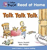 Talk Talk Talk: Explore Reading Bk. 1 (Collins Big Cat Read at Home) (0007244460) by Waddell, Martin