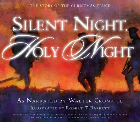 Silent Night, Holy Night: The Story of the Christmas Truce with CD (Audio) The Mormon Tabernacle Choir and Walter Cronkite