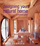 Designing Your Natural Home: A Practi...