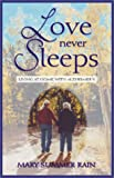 img - for Love Never Sleeps: Living at Home with Alzheimer's book / textbook / text book