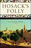Hosacks Folly: A Novel of Old New York