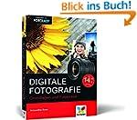 Digitale Fotografie: Grundlagen und F...