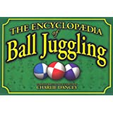 Charlie Dancey's Encyclopaedia of Ball Juggling