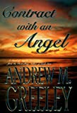 Contract With an Angel (0312860811) by Greeley, Andrew M.
