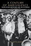 A Century of Ambivalence: The Jews of Russia and the Soviet Union, 1881 to the Present