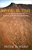 Rivers in Time (0231118635) by Ward, Peter D.