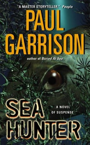Sea Hunter: A Novel of Suspense, PAUL GARRISON