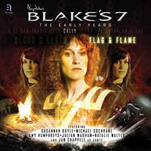 Blake's 7: Cally - Flag & Flame: The Early Years - Series 1, Episode 5 | [Marc Platt]