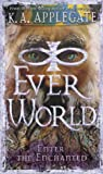 Enter the Enchanted (Everworld #3)