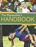 The Playworker's Handbook Teena Kamen