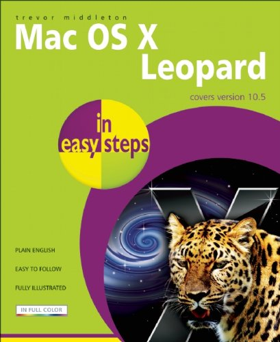 Mac OS X Leopard in Easy Steps: Covers Version 10.5