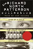 img - for Richard North Patterson Value Collection: Eyes of a Child, The Lasko Tangent, Degree of Guilt book / textbook / text book