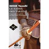 Le sabre des Takedapar Yasushi Inoue