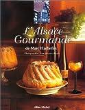 echange, troc Marc Haeberlin, Élisabeth Scotto - L'Alsace gourmande de Marc Haeberlin