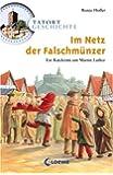 Tatort Geschichte. Im Netz der Falschmünzer: Ein Ratekrimi um Martin Luther