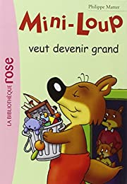 Mini-Loup veut devenir grand