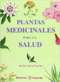 Plantas medicinales para la salud (Spanish Edition): Miriam de la