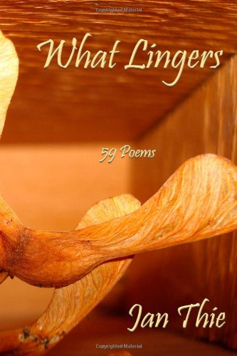 What Lingers: 59 Poems