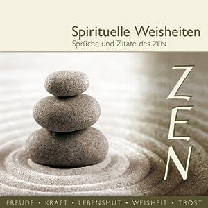 Sprüche und Zitate des Zen (spirituelle Weisheiten) Hörbuch