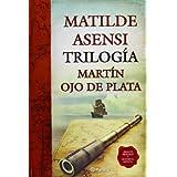 Trilogía Martín Ojo de Plata (Matilde Asensi)