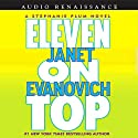 Eleven on Top (       UNABRIDGED) by Janet Evanovich Narrated by Lorelei King