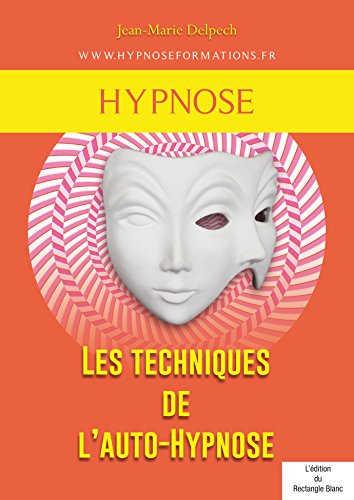 Les techniques de l'auto-Hypnose