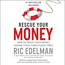 Rescue Your Money: How to Invest Your Money During These Tumultuous Times Audiobook by Ric Edelman Narrated by Jonathan Todd Ross